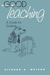 Good Teaching: A Guide for Students