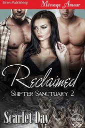 Reclaimed [Shifter Sanctuary 2]