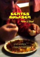 Echtes Gulasch: und andere Geschichten