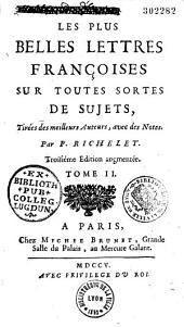 Les plus belles lettres françoises sur toutes sortes de sujets, Tirées des meillleurs Auteurs avec des Notes Par P. Richelet. Troisiéme Edition augmentée