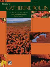 The Best of Catherine Rollin, Book 1: Early Intermediate to Intermediate Piano Collection, Book 1