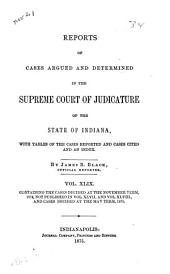 Reports of Cases Argued and Determined in the Supreme Court of Judicature of the State of Indiana: Volume 49