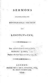 Discourses Preached Before the Honourable Society of Lincoln's-Inn