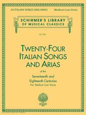 24 Italian Songs & Arias - Medium Low Voice (Book only): Medium Low Voice