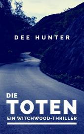 Die Toten. Ein Witchwood-Thriller (Psychothriller)
