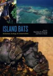 Island Bats: Evolution, Ecology, and Conservation