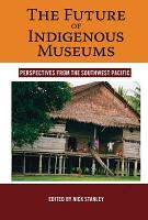 The Future of Indigenous Museums PDF