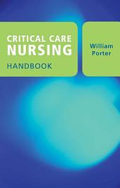 Critical Care Nursing Handbook