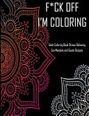 F ck Off I m Coloring Adult Coloring Book Stress Relieving Zen Mandala and Quote Designs