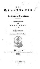 Die Grundvesten des christlichen Glaubens ; Aus dem Französischen: Volume 1
