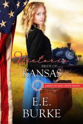 Victoria, Bride of Kansas: Book 34, American Mail-Order Brides