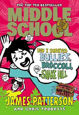 How I Survived Bullies  Broccoli  and Snake Hill