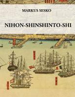 Nihon shinshinto shi   The History of the shinshinto Era of Japanese Swords PDF