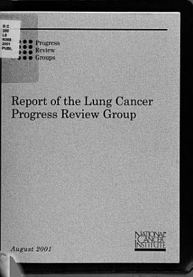 Report of the Lung Cancer Progress Review Group