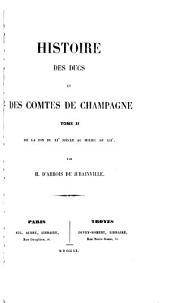 Histoire des ducs et des comtes de Champagne: De la fin du XIe siècle au milieu du XIIe