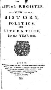 The Annual Register, Or, A View of the History, Politics, and Literature for the Year ...: Volume 48