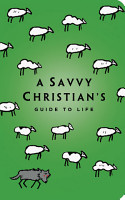 The Savvy Christian s Guide to Life PDF
