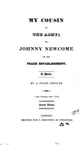 My cousin in the army; or, Johnny Newcome on the peace establishment, a poem, by a staff officer [J. Mitford].