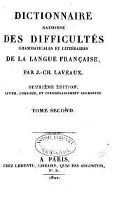 Dictionnaire raisonné des difficultés grammaticales et littéraires de la langue française: Volume2