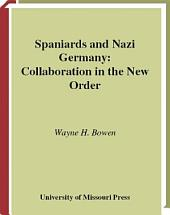Spaniards and Nazi Germany: Collaboration in the New Order