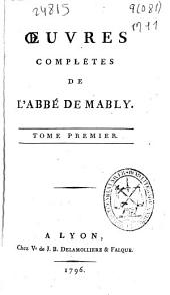 Oeuvres complètes de l'Abbé de Mably: Tome premier, Volume1