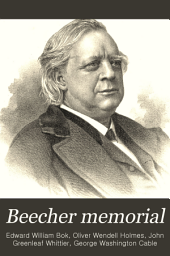 Beecher Memorial: Contemporaneous Tributes to the Memory of Henry Ward Beecher
