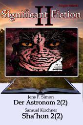 Significant Fiction I I: Der Astronom 2(2) -Sha'hon 2(2)