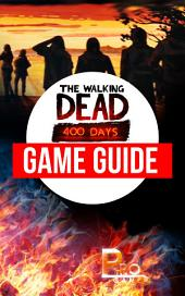 The Walking Dead 400 Days Game Guide