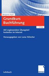 Grundkurs Buchführung: Prüfungsrelevantes Wissen verständlich und praxisgerecht - Mit ergänzendem Übungsteil kostenlos im Internet, Ausgabe 2