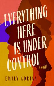 Everything Here Is under Control Book