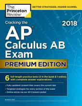 Cracking the AP Calculus AB Exam 2018, Premium Edition