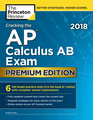 Cracking the AP Calculus AB Exam 2018  Premium Edition PDF