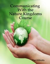Communicating With the Nature Kingdoms Course