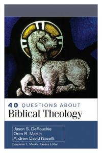 40 Questions About Biblical Theology PDF
