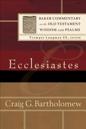 Ecclesiastes (Baker Commentary on the Old Testament Wisdom and Psalms)