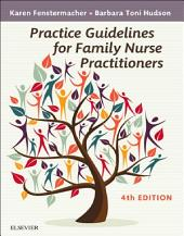 Practice Guidelines for Family Nurse Practitioners - E-Book: Edition 4
