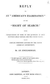 Reply to an 'American's [L. Cass's] Examination' of the 'right of search', by an Englishman [sir W.G. Ouseley.].