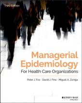 Managerial Epidemiology for Health Care Organizations: Edition 3