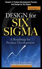 Design for Six Sigma  Chapter 3   Product Development Process and Design for Six Sigma PDF