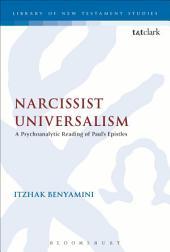 Narcissist Universalism: A Psychoanalytic Reading of Paul's Epistles