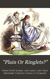 """""""Plain Or Ringlets?"""""""