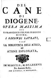 Del Cane Di Diogene: ¬I Secondi Latriti : Cioe' La Biblioteca Dell'Atico, ed Atene Esplorata, Volume 2