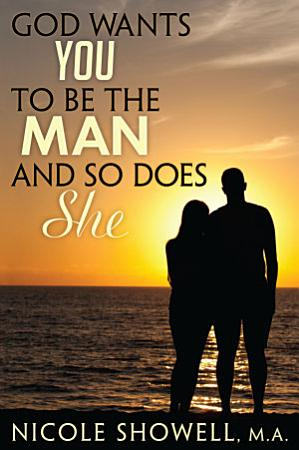 God Wants You to Be the Man and So Does She PDF