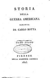 Storia della guerra americana scritta da Carlo Botta. Tomo primo [-decimo]: Volume 6