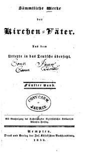 Sämmtliche Werke der Kirchen-Väter: Aus dem Urtexte in das Teutsche übersetzt. Von dem Leben des heiligen Cyprianus, Band 5