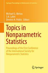 Topics in Nonparametric Statistics: Proceedings of the First Conference of the International Society for Nonparametric Statistics