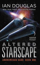 Altered Starscape: Andromedan Dark: Book One