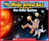 Magic School Bus Presents: Our Solar System