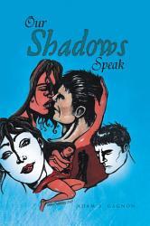 Our Shadows Speak