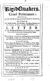 Rigid Quakers, cruel persecutors: a review of the controversy, between B. Loveling and the Quakers; in a letter, exposing the falshood of two books [by R. Vivers] called, The vicar of Banbury corrected, and The Vicar of Banbury farther corrected